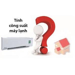 Chọn máy lạnh cần quan tâm đến những thông tin gì
